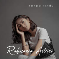 Tanpa Rindu - Single - Rahmania Astrini