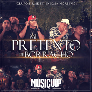 Grupo Firme - Mi Pretexto de Borracho (feat. Enigma Norteño) - Single [iTunes Match AAC M4A] (2020)