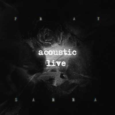 SARRA - PRAY (Acoustic Live) - Single
