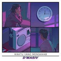 Waktu Yang Menjawab - Single - D'MASIV