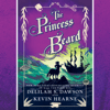 Kevin Hearne & Delilah S Dawson - The Princess Beard: The Tales of Pell (Unabridged)  artwork
