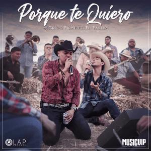 Grupo Firme - Porque Te Quiero (feat. Luis Alfonso Partida El Yaki) - Single [iTunes Match AAC M4A] (2019)
