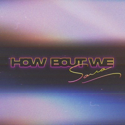 SARRA - How Bout We - Single