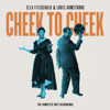 Ella Fitzgerald & Louis Armstrong - Cheek To Cheek: The Complete Duet Recordings  artwork