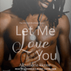 Alexandria House - Let Me Love You: The McClain Brothers, Book 1  artwork
