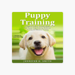 Puppy Training Complete Guide To Housebreaking Your Puppy Crate Training Obedience Training And Behavior Training Dog Care Book 2 Unabridged On Apple Books