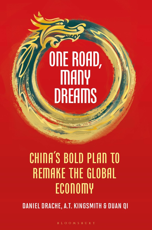 One Road, Many Dreams by Daniel Drache, A T Kingsmith, Duan Qi