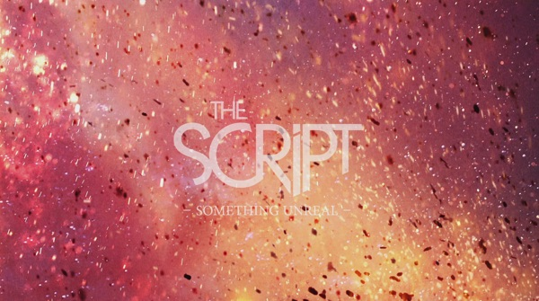 The Script - Something Unreal