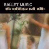 Ballet Dance Company - Ballet Music for Children and Kids  artwork