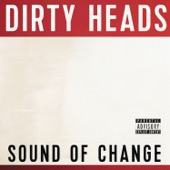 The Dirty Heads - Sound of Change  artwork