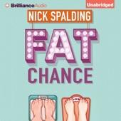 Nick Spalding - Fat Chance (Unabridged)  artwork