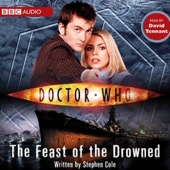 Stephen Cole - Doctor Who: The Feast Of The Drowned (Unabridged)  artwork