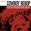 Cowboy Bebop (Original Soundtrack)