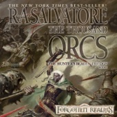R.A. Salvatore - The Thousand Orcs: Legend of Drizzt: Hunter's Blade Trilogy, Book 1 (Unabridged)  artwork