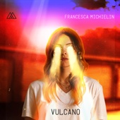 Francesca Michielin - Vulcano (Radio Edit) artwork