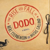 Neal Stephenson & Nicole Galland - The Rise and Fall of D.O.D.O.: A Novel (Unabridged)  artwork