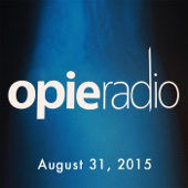 Opie Radio - Opie and Jimmy, Jim Florentine, Brian Harman, And Bruce Dickinson, August 31, 2015  artwork