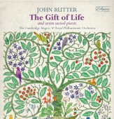 The Cambridge Singers, Royal Philharmonic Orchestra & John Rutter - Rutter: The Gift of Life & Seven Sacred Pieces  artwork