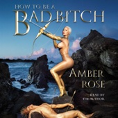 Amber Rose - How to Be a Bad Bitch (Unabridged)  artwork