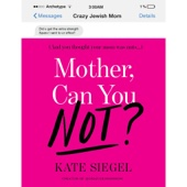Kate Siegel - Mother, Can You Not? (Unabridged)  artwork