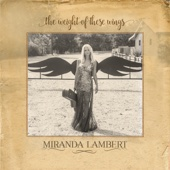 Miranda Lambert - The Weight of These Wings  artwork