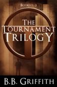 B. B. Griffith - The Tournament Trilogy  artwork