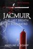 Angeline M. Bishop - Jacmuir: Last Breath of King Natro  artwork