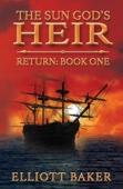 Elliott Baker - The Sun God's Heir: Return (Book One)  artwork
