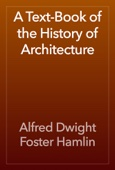Alfred Dwight Foster Hamlin - A Text-Book of the History of Architecture  artwork