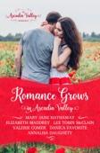 Elizabeth Maddrey, Mary Jane Hathaway, Lee Tobin McClain, Annalisa Daughety, Valerie Comer & Danica Favorite - Romance Grows in Arcadia Valley  artwork