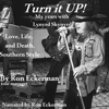 Ron Eckerman - Turn it Up!  My Years with Lynyrd Skynyrd: Love, Life, and Death, Southern Style (Unabridged)  artwork