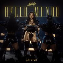 Ludmilla - Hello Mundo (Ao Vivo)