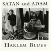 Satan and Adam - Harlem Blues  artwork