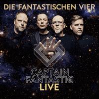 Die Fantastischen Vier - Captain Fantastic Live artwork
