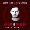 Burak Yeter & Cecilia Krull - My Life Is Going On (Burak Yeter Remix) artwork