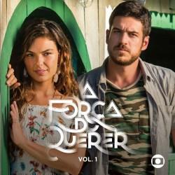 Download A Força do Querer, Vol. 1, Baixar A Força do Querer, Vol. 1