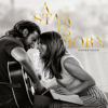 Lady Gaga & Bradley Cooper - I'll Never Love Again (Film Version) artwork