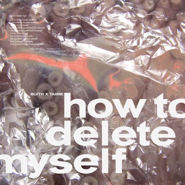 """How to Delete Myself - EP"""" von BLVTH & TAIIME bei Apple Music"""