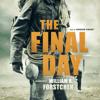 William R. Forstchen - The Final Day: A Novel  artwork