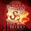 George R. R. Martin - Fire & Blood: 300 Years Before A Game of Thrones (A Targaryen History) (Unabridged)  artwork