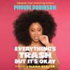 Phoebe Robinson - Everything's Trash, But It's Okay (Unabridged)  artwork