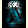 James Luceno - Darth Plagueis: Star Wars (Unabridged)  artwork