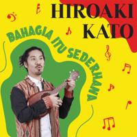 Bahagia Itu Sederhana - Single - Hiroaki Kato