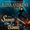Ilona Andrews - Sweep of the Blade: Innkeeper Chronicles, Book 4 (Unabridged)  artwork
