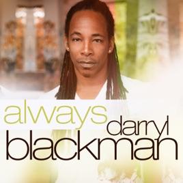 Darryl Blackman – Always
