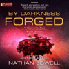 Nathan Lowell - By Darkness Forged: A Seeker's Tale from the Golden Age of the Solar Clipper, Book 3 (Unabridged)  artwork