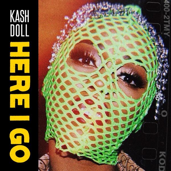 Kash Doll - Here I Go
