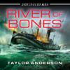 Taylor Anderson - River of Bones: Destroyermen Series, Book 13 (Unabridged)  artwork