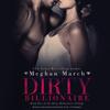 Meghan March - Dirty Billionaire  artwork