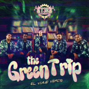 T3r Elemento - The Green Trip [iTunes Match AAC M4A] (Album 2018)